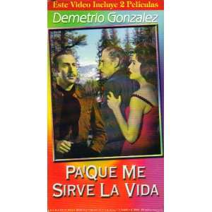 Pa Que Me Sirve La Vida [VHS] Demetrio Gonzalez Movies