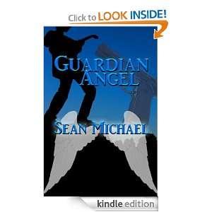 Guardian Angel: Sean Michael:  Kindle Store