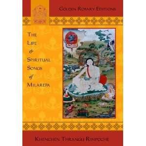 Life & Spiritual Songs of Milarepa: Thrangu Rinpoche: 9781877294266