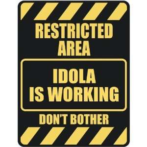 RESTRICTED AREA IDOLA IS WORKING  PARKING SIGN: Home