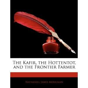 The Kafir, the Hottentot, and the Frontier Farmer: Nathaniel James