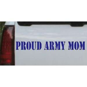 Proud Army Mom Military Car Window Wall Laptop Decal Sticker    Blue